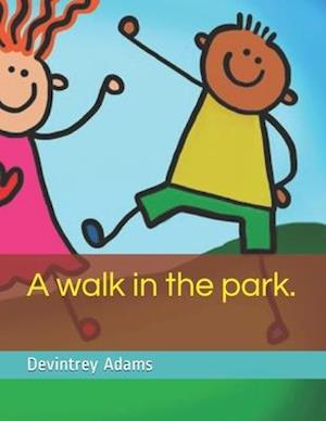 A Walk in the Park.