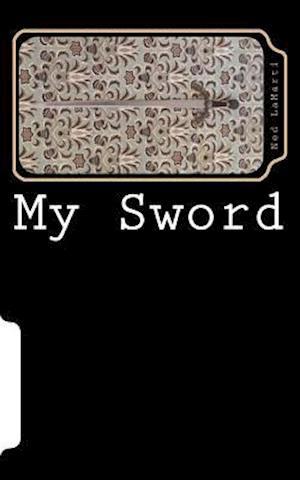Bog, paperback My Sword af MR Ned J. Lamarti