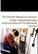 The Ultimate Obamacare Survival Guide