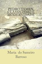 Pedro Tamen, Classicismo E Modernidade af Maria Do Sameiro Barroso