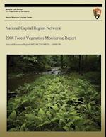National Capital Region Network 2008 Forest Vegetation Monitoring Report