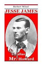 Jesse James Alias Mr. Howard af Herbert Witzel