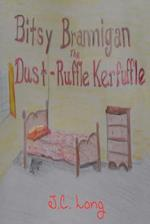 Bitsy Brannigan and the Dust-Ruffle Kerfuffle