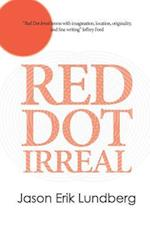 Red Dot Irreal af Jason Erik Lundberg