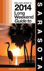 Delaplaine's 2014 Long Weekend Guide to Sarasota