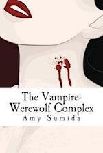 The Vampire-Werewolf Complex af Amy Sumida