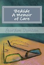 Bedside - A Memoir of Care
