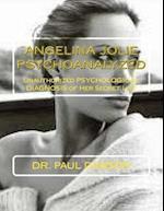 Angelina Jolie Psychoanalyzed af Dr Paul Dawson, Paul Dawson