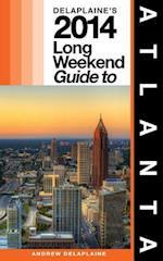 Delaplaine's 2014 Long Weekend Guide to Atlanta