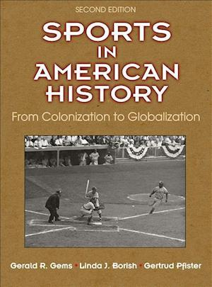 Bog, hardback Sports in American History 2nd Edition af Gerald Gems