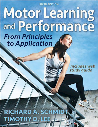 Motor Learning and Performance - From Principles to Application