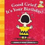Good Grief, It's Your Birthday! (Peanuts)