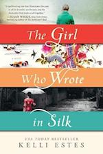 Girl Who Wrote in Silk af Kelli Estes