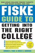 Fiske Guide to Getting Into The Right College (FISKE GUIDE TO GETTING INTO THE RIGHT COLLEGE)