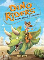 How to Tame a Triceratops (Dino Riders, nr. 1)