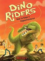 How to Rope a Giganotosaurus (Dino Riders, nr. 2)
