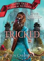 Tricked (Fairy Tale Reform School, nr. 3)