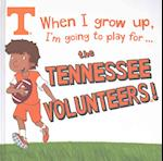 When I Grow Up, I'm Going to Play for...the Tennessee Volunteers!