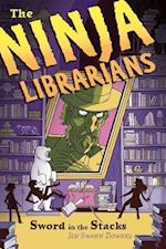 The Ninja Librarians: Sword in the Stacks (The Ninja Librarians, nr. 2)