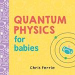 Quantum Physics for Babies af Chris Ferrie