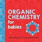 Organic Chemistry for Babies af Chris Ferrie