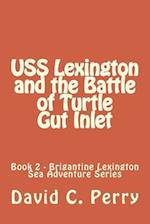 USS Lexington and the Battle of Turtle Gut Inlet
