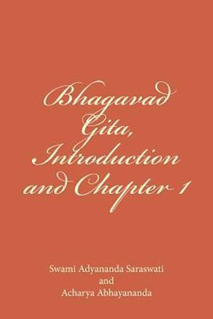 Bog, paperback Bhagavad Gita, Introduction and Chapter 1 af Swami Adyananda Saraswati, Acharya Abhayananda