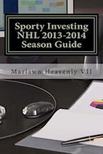Sporty Investing NHL 2013-2014 Season Guide af Marlawn Heavenly VII
