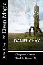 Elven Magic (Book 2, Cleopatra's Vision) in Colour