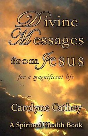 Bog, paperback Divine Messages from Jesus af Carolyne Cathey