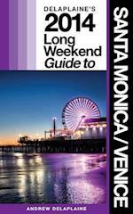 Delaplaine's 2014 Long Weekend Guide to Santa Monica / Venice