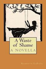 A Waste of Shame af Kenneth Lafave