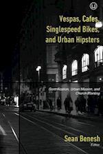 Vespas, Cafes, Singlespeed Bikes, and Urban Hipsters af Sean Benesh
