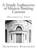 A Simple Explanation of Modern Banking Customs af Humphrey Robinson