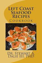 Left Coast Seafood Recipes
