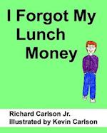 I Forgot My Lunch Money