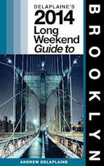 Delaplaine's 2014 Long Weekend Guide to Brooklyn
