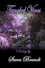 Tangled Vines Poetry af Siara Brandt
