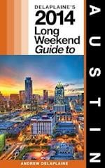 Delaplaine's 2014 Long Weekend Guide to Austin