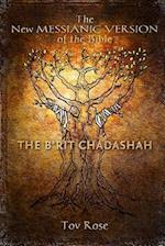 The New Messianic Version of the Bible - B'Rit Chadashah