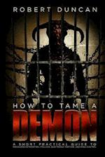 How to Tame a Demon