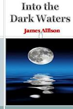 Into the Dark Waters af James Allison