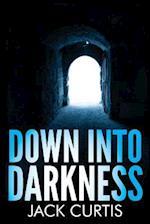 Down Into Darkness af Jack Curtis