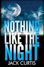 Nothing Like the Night