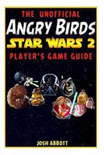 Angry Birds Star Wars 2 Game Guide af Josh Abbott