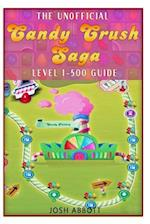 The Unofficial Candy Crush Saga Leveling 1-500 af Josh Abbott