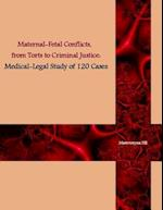 Maternal-Fetal Conflicts, from Torts to Criminal Justice