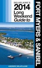 Delaplaine's 2014 Long Weekend Guide to Fort Myers & Sanibel