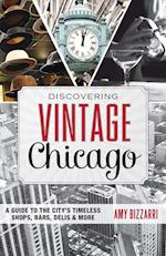 Discovering Vintage Chicago af Amy Bizzarri