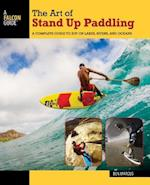 The Art of Stand Up Paddling (How to Paddle Series)